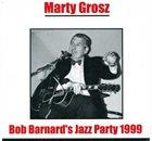 MARTY GROSZ At Bob Barnard's Jazz Party 1999 album cover