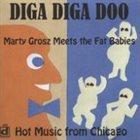 MARTY GROSZ Diga Diga Doo: Hot Music from Chicago album cover