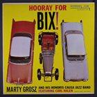 MARTY GROSZ Hooray for Bix! album cover