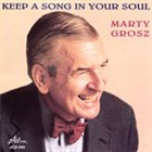 MARTY GROSZ Keep a Song in Your Soul album cover