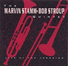 MARVIN STAMM The Marvin Stamm / Bob Stroup Quintet : Live At The Yardbird album cover