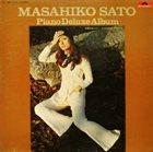 MASAHIKO SATOH 佐藤允彦 Piano Deluxe Album album cover