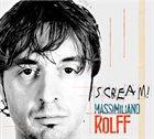 MASSIMILIANO ROLFF Scream! album cover