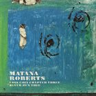 MATANA ROBERTS Coin Coin Chapter Three: River Run Thee album cover