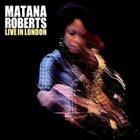MATANA ROBERTS Live In London album cover