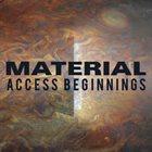 MATERIAL Access Beginnings album cover