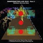 MATTHEW GARRISON Shapeshifter Live 2010-Pt. 1 Solo album cover