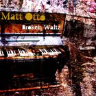 MATT OTTO Broken Waltz album cover