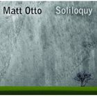 MATT OTTO Soliloquy album cover