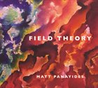 MATT PANAYIDES — Field Theory album cover