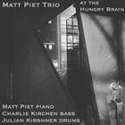 MATT PIET Matt Piet Trio : At the Hungry Brain album cover