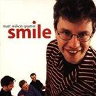 MATT WILSON Matt Wilson Quartet : Smile album cover