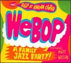 MATT WILSON WeBop: A Family Jazz Party! album cover