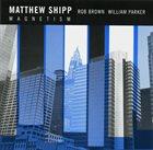 MATTHEW SHIPP Magnetism album cover