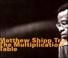 MATTHEW SHIPP The Multiplication Table album cover