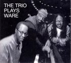 MATTHEW SHIPP The Trio Plays Ware album cover