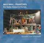MAX NAGL Der Siebte Himmel in Vierteln : Operette zum Einachteln album cover