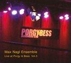 MAX NAGL Live at Porgy & Bess Vol.3 album cover