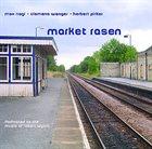 MAX NAGL Max Nagl - Clemens Wenger - Herbert Pirker : Market Rasen album cover