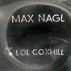 MAX NAGL Max Nagl feat. Lol Coxhill album cover