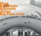 MAX NAGL Nagl, Bernstein, Akchote, Jones : Big Four Live album cover