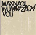 MAX NAGL Wumm! Zack! Vol. 1 album cover