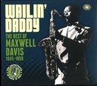 MAXWELL DAVIS Wailin' Daddy:Best of Maxwell Davis 1945-59 album cover