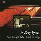 MCCOY TYNER You Taught My Heart to Sing album cover