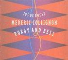 MÉDÉRIC COLLIGNON Mederic Collignon, Jus De Bocse : Porgy And Bess album cover