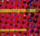 MEDESKI MARTIN AND WOOD Combustication Remix EP album cover