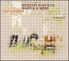 MEDESKI MARTIN AND WOOD Out Louder (with Scofield) album cover