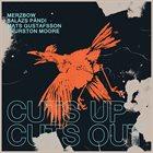 MERZBOW Merzbow, Balázs Pándi, Mats Gustafsson, Thurston Moore : Cuts Up, Cuts Out album cover