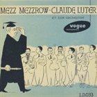 MEZZ MEZZROW Mezz Mezzrow-Claude Luter Et Son Orchestre album cover