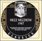 MEZZ MEZZROW The Chronological Classics: Mezz Mezzrow 1947 album cover