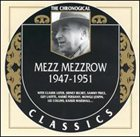 MEZZ MEZZROW The Chronological Classics: Mezz Mezzrow 1947-1951 album cover