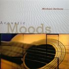 MICHAEL ANTHONY Acoustic Moods album cover