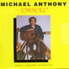 MICHAEL ANTHONY Choices album cover