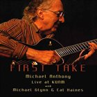 MICHAEL ANTHONY First Take Trio : Live at KUNM album cover