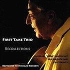 MICHAEL ANTHONY First Take Trio / Recollections album cover