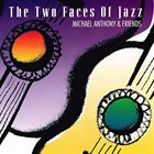 MICHAEL ANTHONY The Two Faces of Jazz album cover