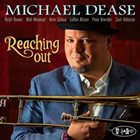 MICHAEL DEASE Reaching Out album cover