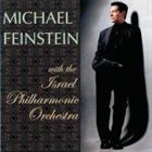 MICHAEL FEINSTEIN Michael Feinstein With the Israel Philharmonic Orchestra album cover