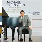 MICHAEL FEINSTEIN We Dreamed These Days album cover