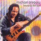MICHAEL GREGORY JACKSON Towards The Sun album cover