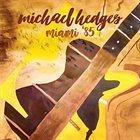 MICHAEL HEDGES Miami '85 album cover