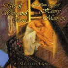 MICHAEL LANG Days Of Wine And Roses (The Classic Songs Of Henry Mancini) album cover