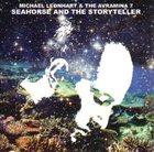 MICHAEL LEONHART Michael Leonhart And The Avramina 7 : Seahorse And The Storyteller album cover