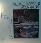 MICHAEL MOSS Mike Moss / Four Rivers : Live At Acia album cover