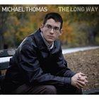 MICHAEL THOMAS The Long Way album cover