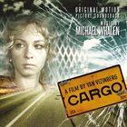 MICHAEL WHALEN Cargo (Original Motion Picture Soundtrack) album cover